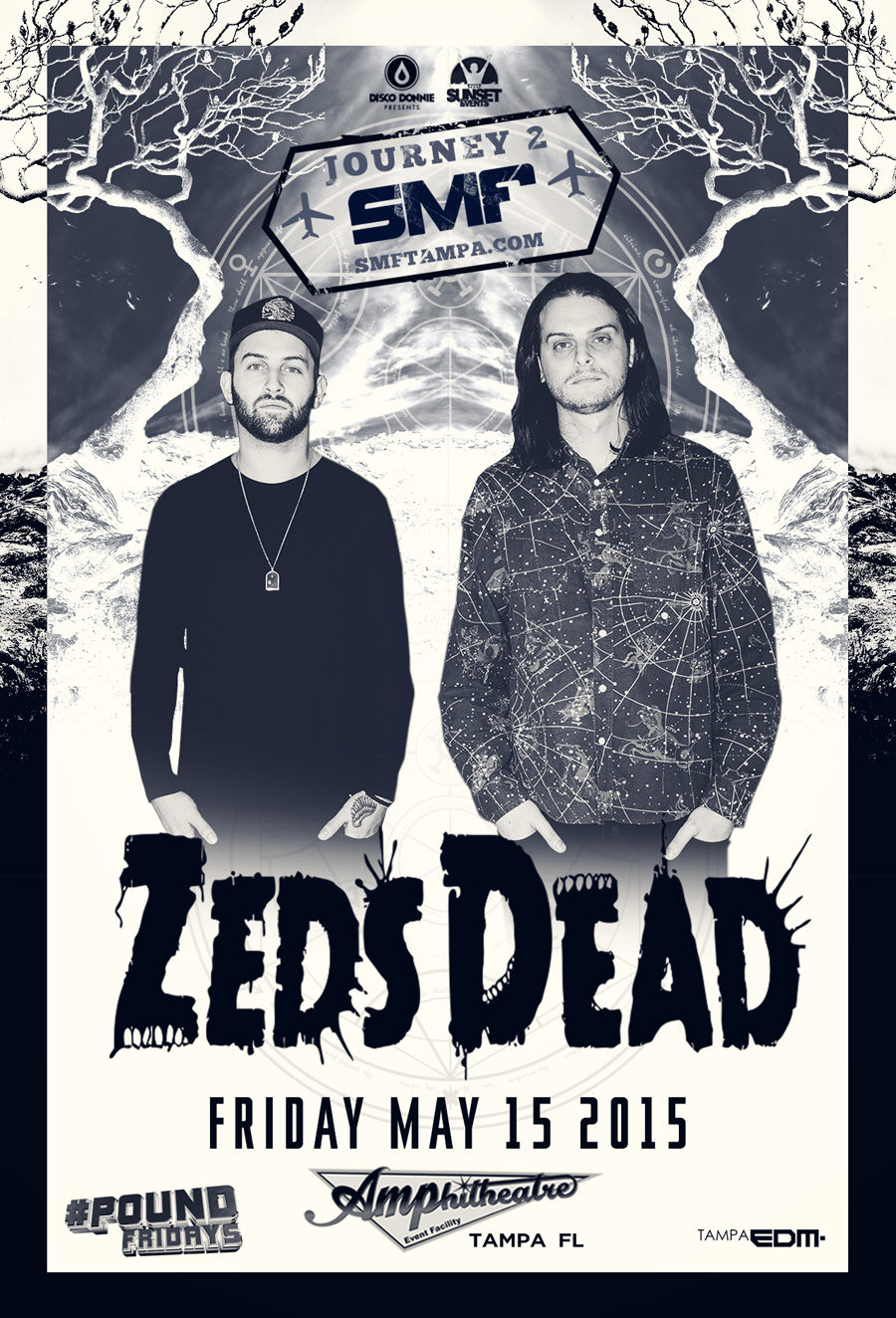 Zeds Dead – Journey2SMF – Friday, May 15, 2015