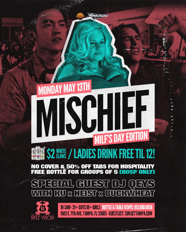 Mischief Mondays – MILF's Day Edition at The RITZ Ybor – 5/13/2019