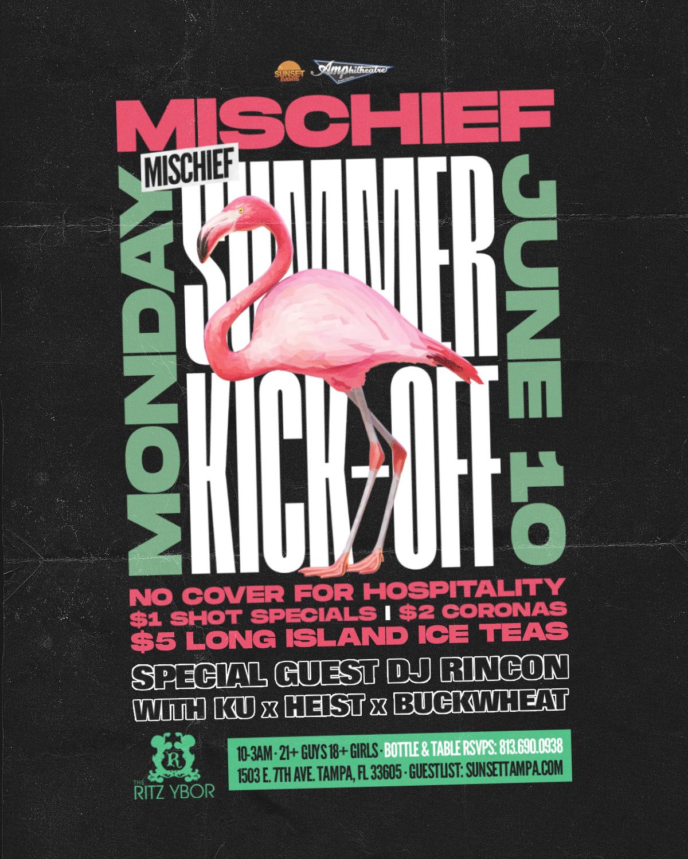 Mischief Mondays – Summer Kick-Off – Special Guest DJ Rincon – The RITZ Ybor – 6/10/2019