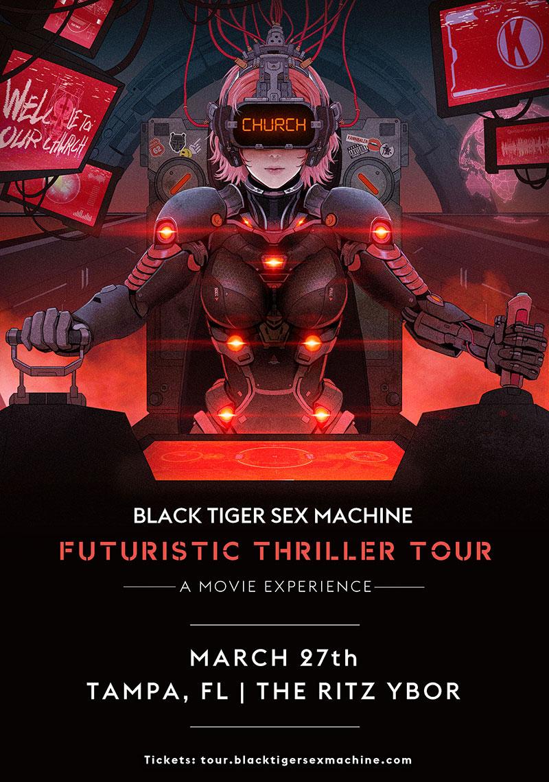 Black Tiger Sex Machine – Futuristic Thriller Tour at The RITZ Ybor – 3/27/2020