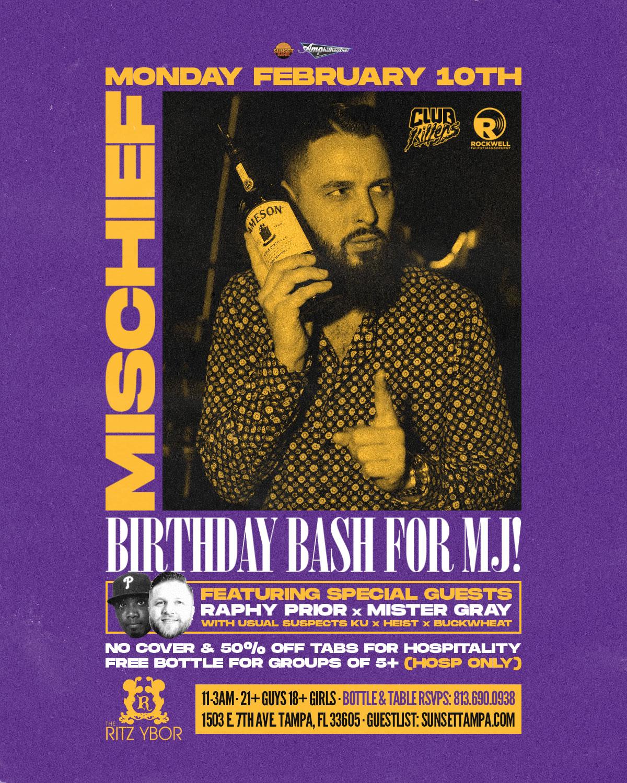 MJ's Birthday Bash Featuring Raphy Prior x Mister Gray – Mischief Mondays at The RITZ Ybor – 2/10/2020